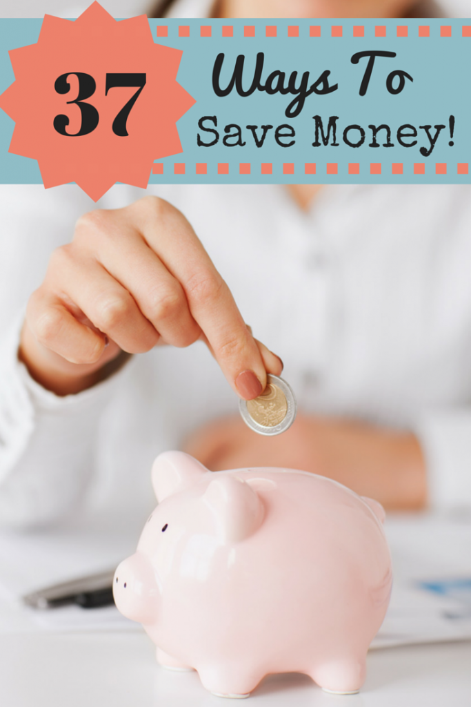 37 Ways to start saving money now!