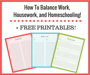Balance work, housework, and homeschooling! PLUS Free printables!