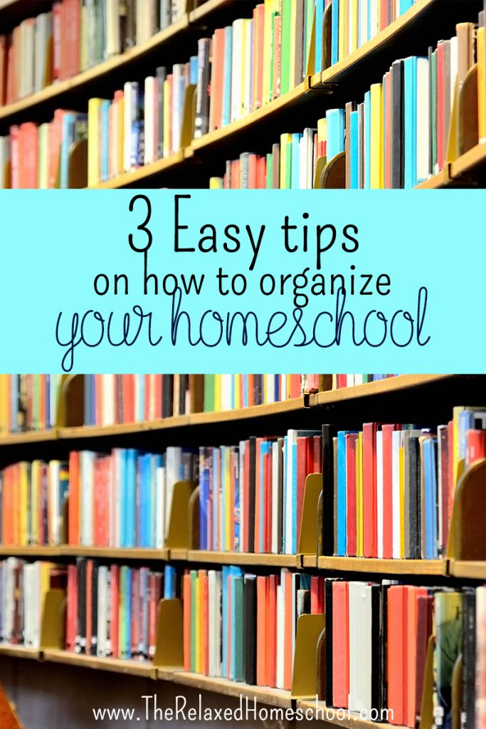 3 Easy tips to organize your homeschool