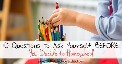 10 Questions to ask yourself BEFORE you decide to homeschool FB