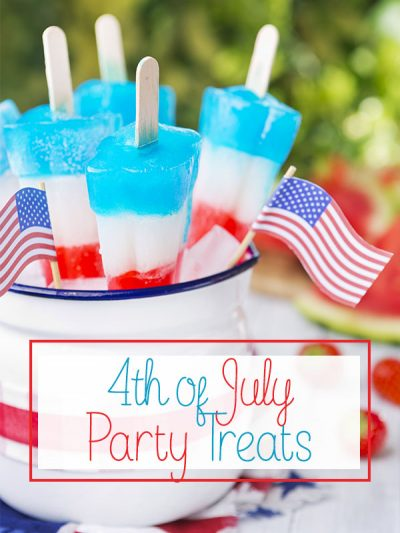 4th of July Party Treats that you should try this year!