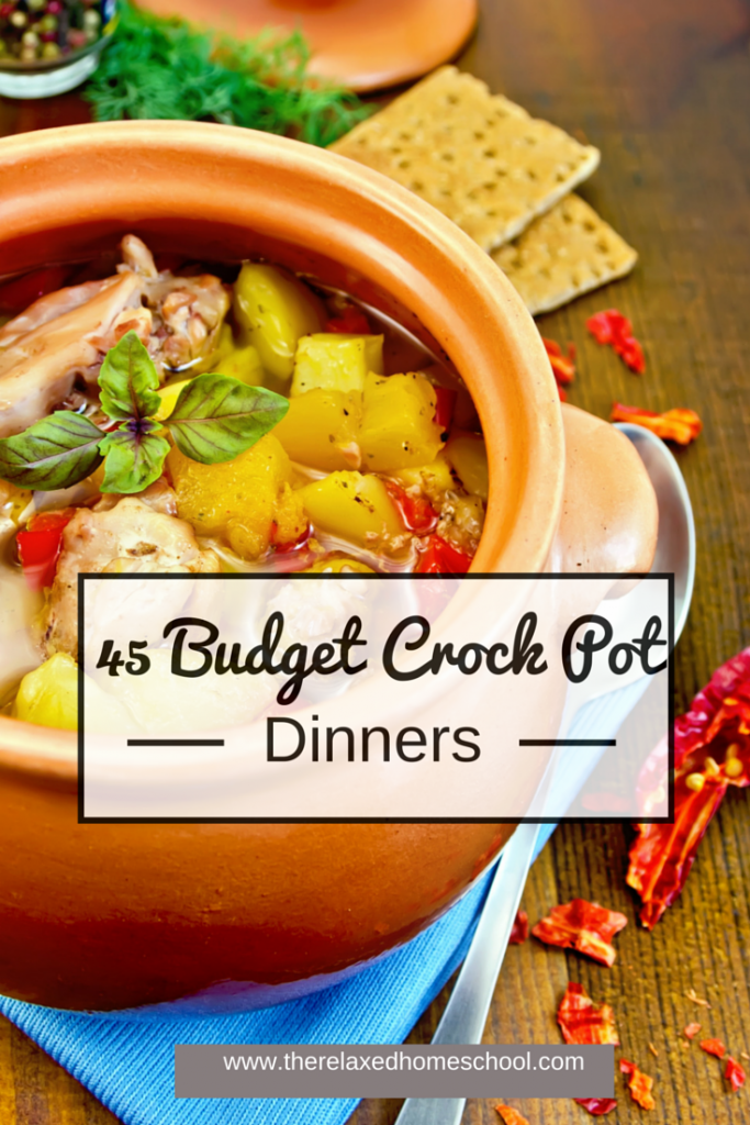 45 Budget crock pot dinners! Lots of recipes that will fit any budget!