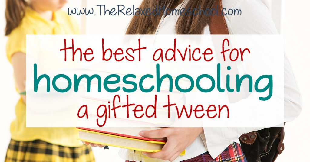 The Best Advice for Homeschooling a Gifted Tween FB