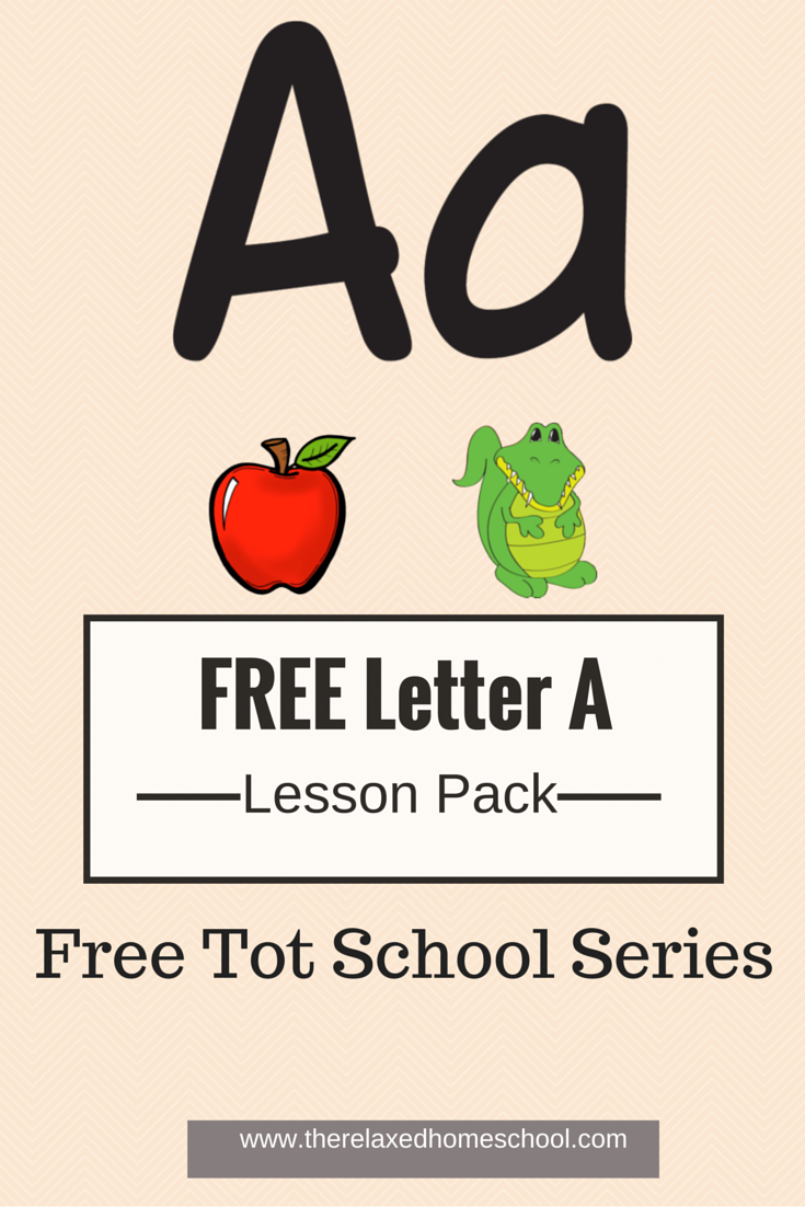 FREE Letter A lesson pack - Free tot school series!