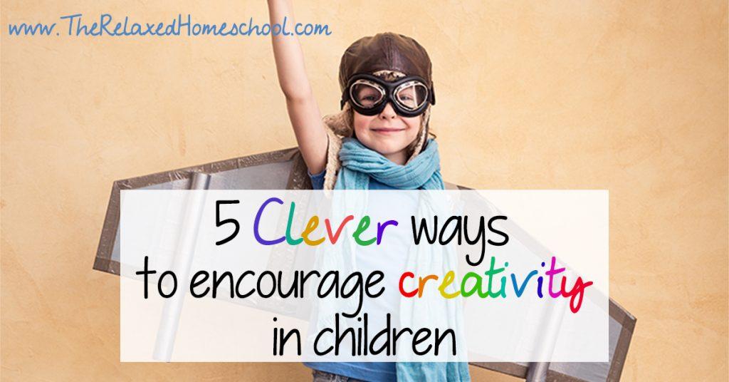 5 Clever Ways to Encourage Creativity FB