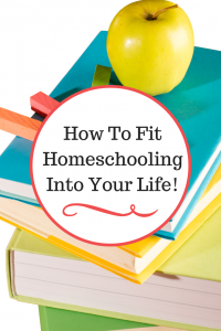Learn how you can easily fit homeschooling into your daily life!