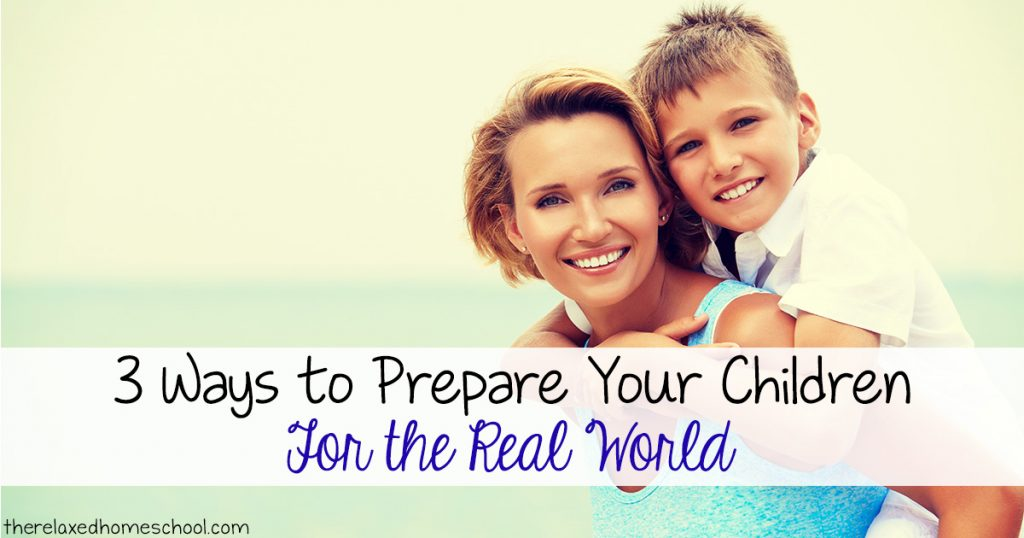 3 Ways to prepare your children for the real world FB