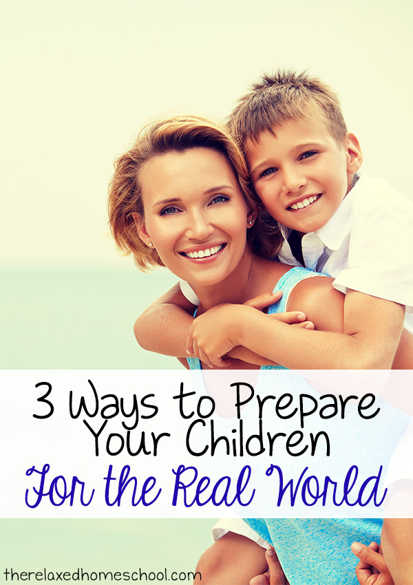 3 Ways to prepare your children for the real world