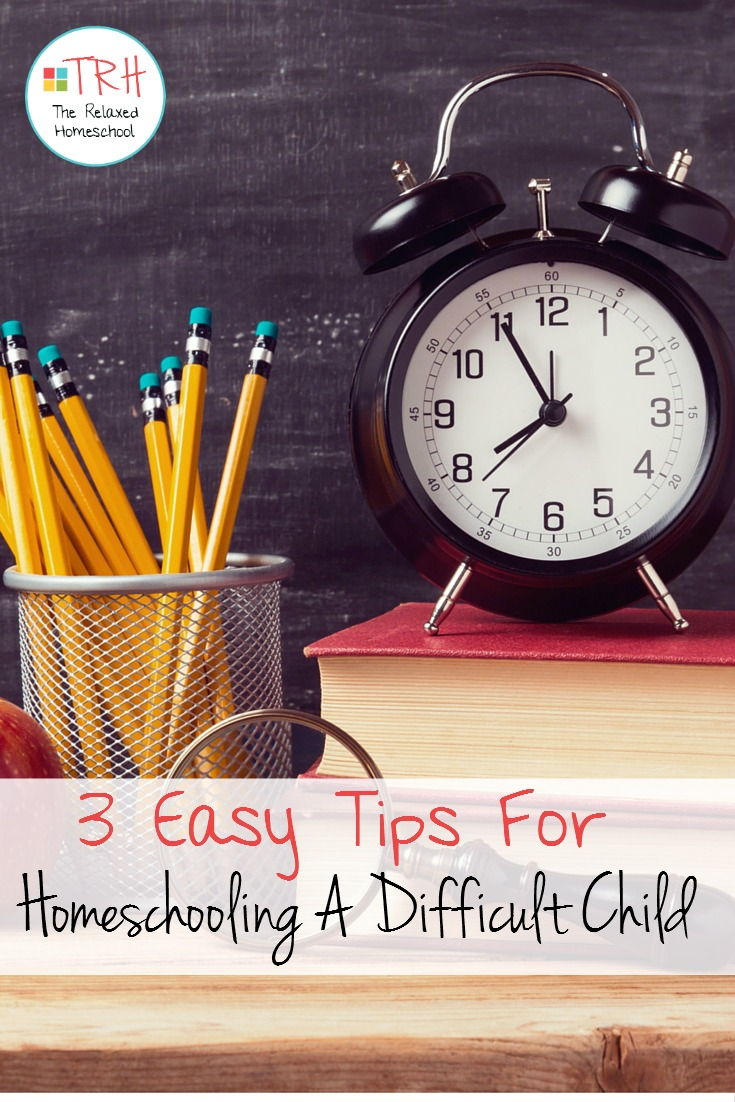 "3 Easy tips for homeschooling a ""difficult"" child. Click through to check them out."