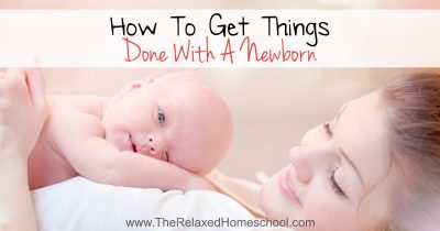How To Get Things Done With A Newborn FB