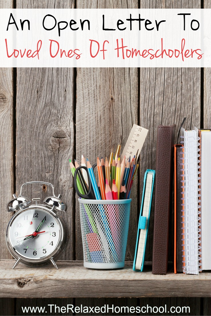 Dear Loved Ones Of Homeschoolers..... here is what you need to know about our choice to homeschool.