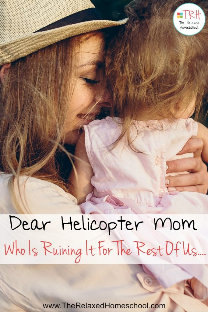 Some great parenting advice for the Helicopter Mom!