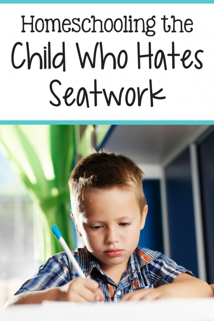 Homeschooling the Child Who Hates Seatwork