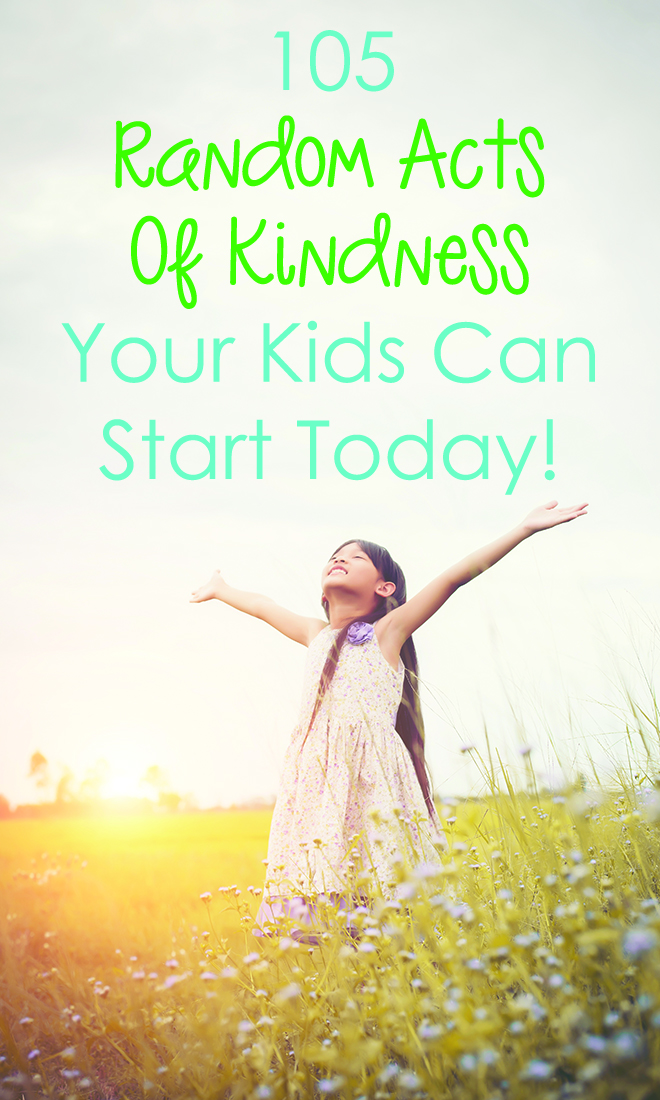Random Acts Of Kindness For Kids - Over 100 ideas plus a printable list to get you started!