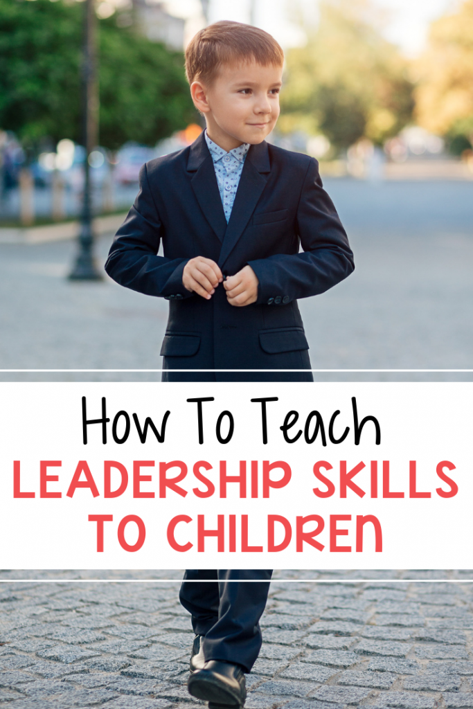 Want to teach your child how to be a good leader? Here are some great leadership skills to start teaching your children today!