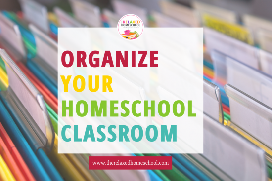 Organize Homeschool Classroom